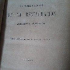 Libri antichi: LA PRIMERA CAMARA DE LA RESTAURACION - RETRATOS Y SEMBLANZAS -, DE AURELIANO LINARES RIVAS (1878). Lote 121521063
