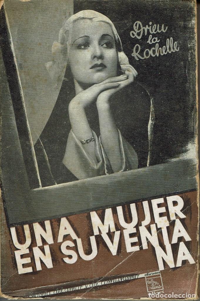 UNA MUJER EN SU VENTANA, POR DRIEU LA ROCHELLE. AÑO 1931 (2.4) (Libros antiguos (hasta 1936), raros y curiosos - Literatura - Narrativa - Otros)