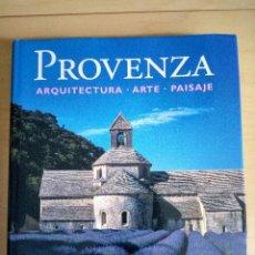 Libros antiguos: PROVENZA. ARQUITECTURA- ARTE-PAISAJE. KONEMANN.. Lote 121577415