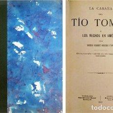 Libros antiguos: STOWE, HARRIET BEECHER. LA CABAÑA DEL TÍO TOMÁS Ó LOS NEGROS EN AMÉRICA. 1910.. Lote 121598763