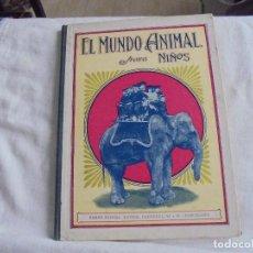 Libros antiguos: EL MUNDO ANIMAL PARA NIÑOS.S.H.HAMER.RAMON SOPENA EDITOR BARCELONA 1930. Lote 121647027