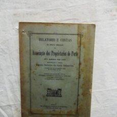 Libros antiguos: RELATORIO E CONTAS ASOCIACAO DOS PROPIETARIOS DO PORTO. Lote 121650451