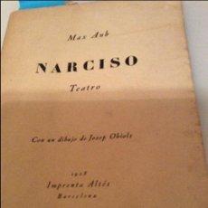 Libros antiguos: MAX AUB NARCISO TEATRO.DEDICADO Y FIRMADO. Lote 121675219