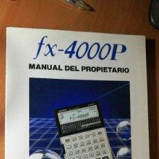 Libros antiguos: CASIO FX-4000P MANUAL DE PROPIETARIO. Lote 121677079