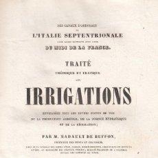 Libros antiguos: NADAULT DE BUFFON. TRAITÉ THÈORIQUE ET PRATIQUE DES IRRIGATIONS. 3 VOLS. PARIS, 1843-4. . Lote 121682079