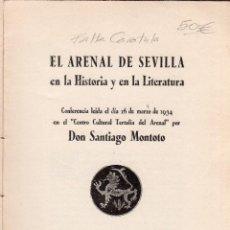 Libros antiguos: EL ARENAL DE SEVILLA EN LA HISTORIA Y EN LA LITERATURA. DON SANTIAGO MONTOTO. 1934. EJEMPLAR Nº 47 . Lote 121682907