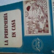 Libros antiguos: LA PERFUMERIA EN CASA. Lote 121709023