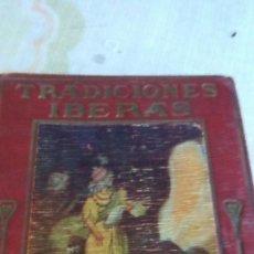 Libros antiguos: TRADICIONES IBERAS. Lote 121709783