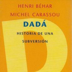 Libros antiguos: DADÁ. HISTORIA DE UNA SUBVERSIÓN / H. BÉHAR; M. CARASSOU. BCN : PENÍNSULA, 1996. 21X13CM. 253P.. Lote 121727399