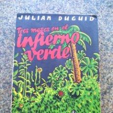 Libros antiguos: TRES MESES EN EL INFIERNO VERDE -- JULIAN DUGUID -- DEDALO 1932 - BIBLIOTECA PRISMA --. Lote 121756691