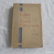 Libros antiguos: LLIBRE DE LA CUINA CATALANA.FERRAN AGULLO I VIDAL(POL).BARCELONA 1933.-2ª EDICION . Lote 121792515