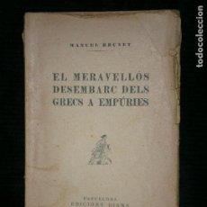 Libros antiguos: F1 EL MEREVELLOS DESEMBARC DELS GRECS A EMPURIES MANUEL BRUNET AÑO 1925. Lote 121797375
