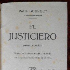 Libros antiguos: EL JUSTICIERO NOVELAS CORTAS. PAUL BOURGET. VALENCIA 1921.. Lote 121855851
