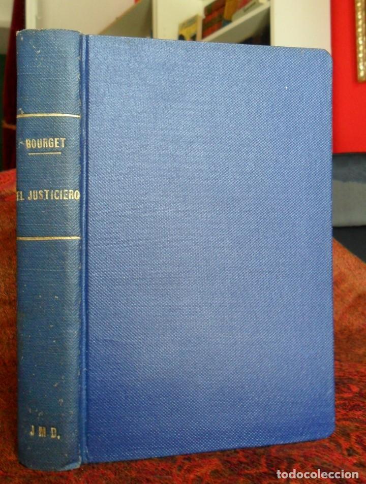 Libros antiguos: EL JUSTICIERO Novelas Cortas. Paul Bourget. Valencia 1921. - Foto 2 - 121855851