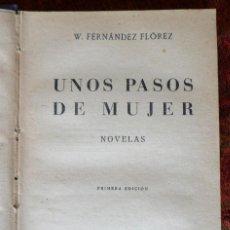 Libros antiguos: UNOS PASOS DE MUJER NOVELAS. WENCESLAO FERNÁNDEZ FLÓREZ. PRIMERA EDICIÓN.. Lote 121856839