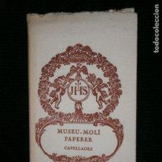 Libros antiguos: F1 MUSEU MOLI PAPERER CAPELLADES - ILUSTRADO. Lote 121857795