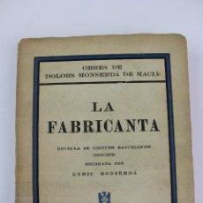 Libros antiguos: L- 442. LA FABRICANTA, DOLORS MONSERDA DE MACIÀ. 1935. TERCERA EDICIÓ.. Lote 121863091