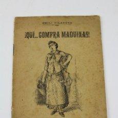 Libros antiguos: PR-1253. QUI COMPRA MADUIXAS!, EMILI VILANOVA. 1893.. Lote 121878895