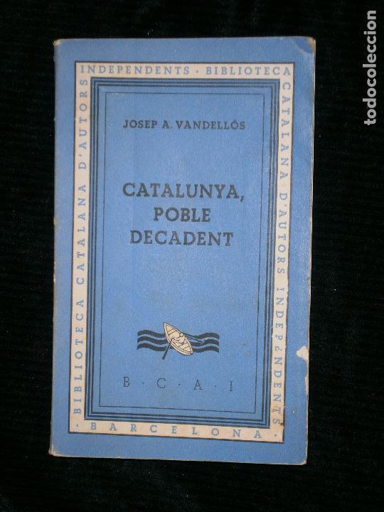 F1 CATALUNYA POBLE DECADENT BIBLIOTECA D'AUTORS INDEPENDENTS BARCELONA JOSEP A.VANDELLOS (Alte, seltene und kuriose Bücher - Geschichte - Andere Geschichtsbücher)