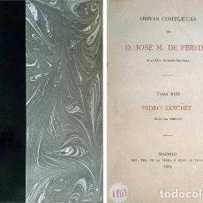 Libros antiguos: PEREDA, JOSÉ MARÍA DE. PEDRO SÁNCHEZ. MADRID, VIUDA E HIJOS DE MANUEL TELLO, 1904.. Lote 121900483