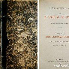 Libros antiguos: PEREDA, JOSÉ MARÍA DE. DON GONZALO GONZÁLEZ DE LA GONZALERA. MADRID, IMPRENTA DE TELLO, 1889.. Lote 121901215