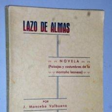 Libros antiguos: LAZO DE ALMAS. NOVELA (PAISAJES Y COSTUMBRES DE LA MONTAÑA LEONESA). Lote 121938943