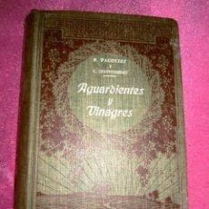 Libros antiguos: AGUARDIENTES Y VINAGRES - PACOTTET- GUITTONNEAU 1922 ILUSTRADO. Lote 121988527