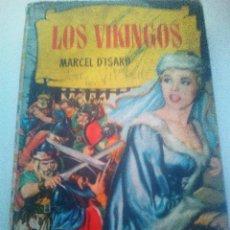 Libros antiguos: LOS VIKINGOS MARCEL D'ISARD HISTORIAS SELECCION BRUGUERA 1965. Lote 121994495