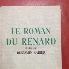 Libros antiguos: LE ROMAN DU RENARD ILLUSTRÉ PAR BENJAMIN RABIER , PARIS 1955 , TALLANDIER. Lote 122029003