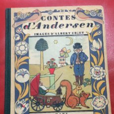 Libros antiguos: CONTES D´ANDERSEN IMAGES D´ALBERT URIET - MAME - 1950 FRANCE. Lote 122043175