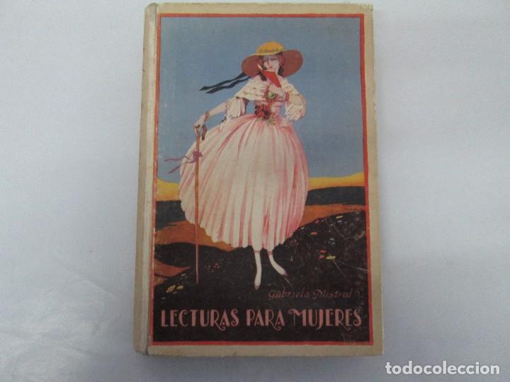 Libros antiguos: LECTURAS PARA MUJERES. GABRIELA MISTRAL. ESCUELA HOGAR 1924. VER FOTOGRAFIAS ADJUNTAS - Foto 2 - 122052011