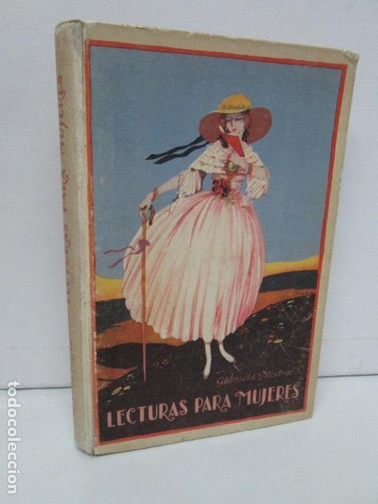 LECTURAS PARA MUJERES. GABRIELA MISTRAL. ESCUELA HOGAR 1924. VER FOTOGRAFIAS ADJUNTAS (Libros Antiguos, Raros y Curiosos - Ciencias, Manuales y Oficios - Otros)