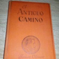 Libros antiguos: EL ANTIGUO CAMINO - JAMES OLIVER CURWOOD - EDITORIAL JUVENTUD 1927. Lote 122061195