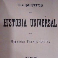 Libros antiguos: 'ELEMENTOS DE HISTORIA UNIVERSAL'. 1899. HERMINIO FORNES GARCÍA. Lote 122092851
