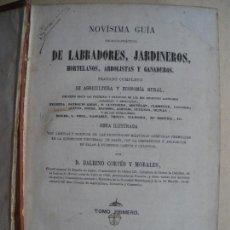 Libros antiguos: NOVISIMA GUIA DE LABRADORES, JARDINEROS, HORTELANOS, ARBORISTAS. BALBINO CORTES Y MORALES. 1869. Lote 122118159