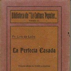 Libros antiguos: LA PERFECTA CASADA, POR FRAY LUÍS DE LEÓN. AÑOS ¿10? (6.4). Lote 122164679