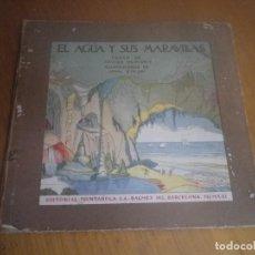 Libros antiguos: EL AGUA Y LAS MARAVILLAS EDITORIAL MUNTAÑOLA 1921VER FOTOS. Lote 122169079