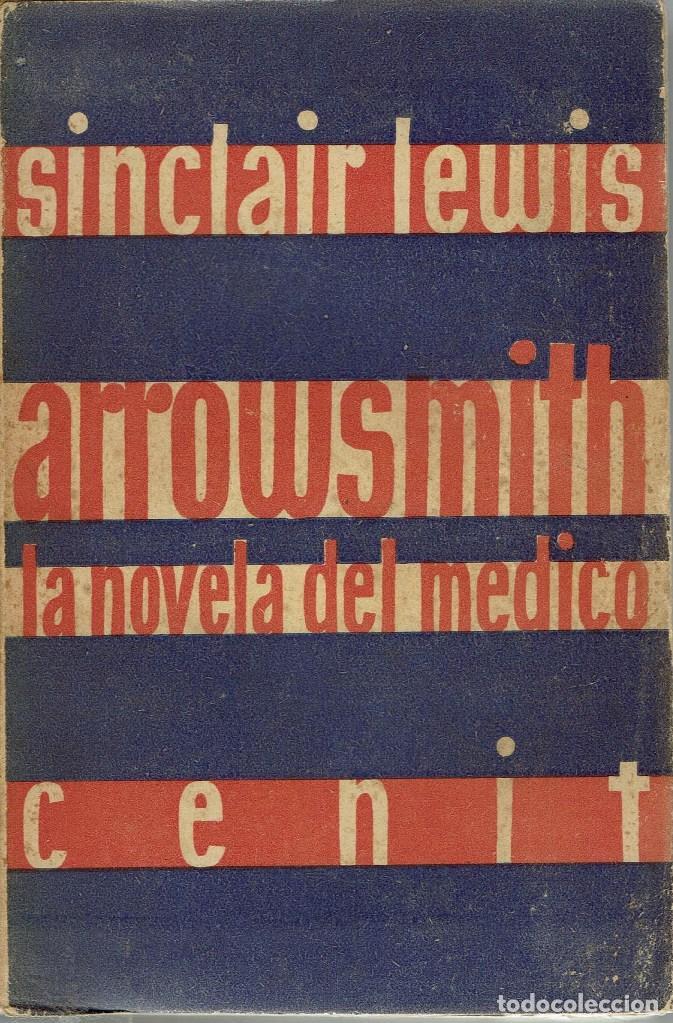 EL DOCTOR ARROWSMITH, POR SINCLAIR LEWIS. AÑO 1932 (10.3) (Libros antiguos (hasta 1936), raros y curiosos - Literatura - Narrativa - Otros)