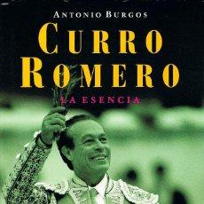 Libros antiguos: CURRO ROMERO, LA ESENCIA POR ANTONIO BURGOS. Lote 122199783
