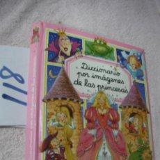 Libros antiguos: DICCIONARIO POR IMAGENES DE LAS PRINCESAS. Lote 122226559