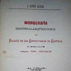 Libros antiguos: MONOGRAFIA HISTORICO-ARQUEOLOGICA DEL PALACIO DE LOS CONDESTABLES DE CASTILLA, ...(1884). Lote 122236907
