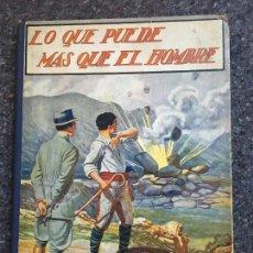 Libros antiguos: LO QUE PUEDE MÁS QUE EL HOMBRE - SOPENA 1936 - EMILIO GÓMEZ DE MIGUEL - BUEN ESTADO. Lote 122239051