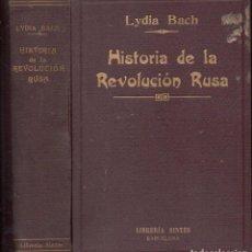 Libros antiguos: BACH : HISTORIA DE LA REVOLUCIÓN RUSA - LA REVOLUCIÓN POLÍTICA (SINTES, 1931). Lote 122295535