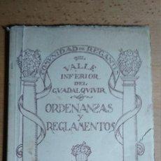 Libros antiguos: COMUNIDAD DE REGANTES DEL VALLE INFERIOR DEL GUADALQUIVIR ORDENANZAS Y REGLAMENTOS 1934. Lote 122320563