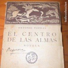 Libros antiguos: EL CENTRO DE LAS ALMAS POR ANTONIO PORRAS - 1924 CALPE -. Lote 122530967