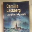 Libros antiguos: CAMILA LACKBERG. LOS GRITOS DEL PASADO. Lote 122536624