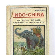 Libros antiguos: L-4810 DUQUE DE MONTPENSIER. INDO-CHINA: MIS CACERIAS, MIS VIAJES. AÑO 1910. 136 FOTOGRAFIAS.. Lote 122551799