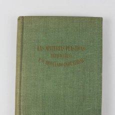 Libros antiguos: L-4811. LAS MATERIAS PLASTICAS Y SU MODELO INDUSTRIAL. POR JOHN GLOAG . ED ATALAYA. AÑO 1945.. Lote 122553955
