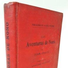 Libros antiguos: LAS AVENTURAS DE NONO. JUAN GRAVE. PUBLICACIONES DE LA ESCUELA MODERNA. BARCELONA. 1902.. Lote 122570395