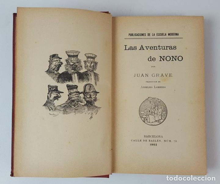 Libros antiguos: LAS AVENTURAS DE NONO. JUAN GRAVE. PUBLICACIONES DE LA ESCUELA MODERNA. BARCELONA. 1902. - Foto 2 - 122570395